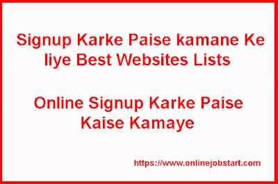 Signup Karke Paise kamane Ke liye Best Websites Lists