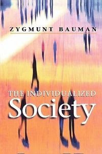 """The individualized society"" - Z. Bauman"