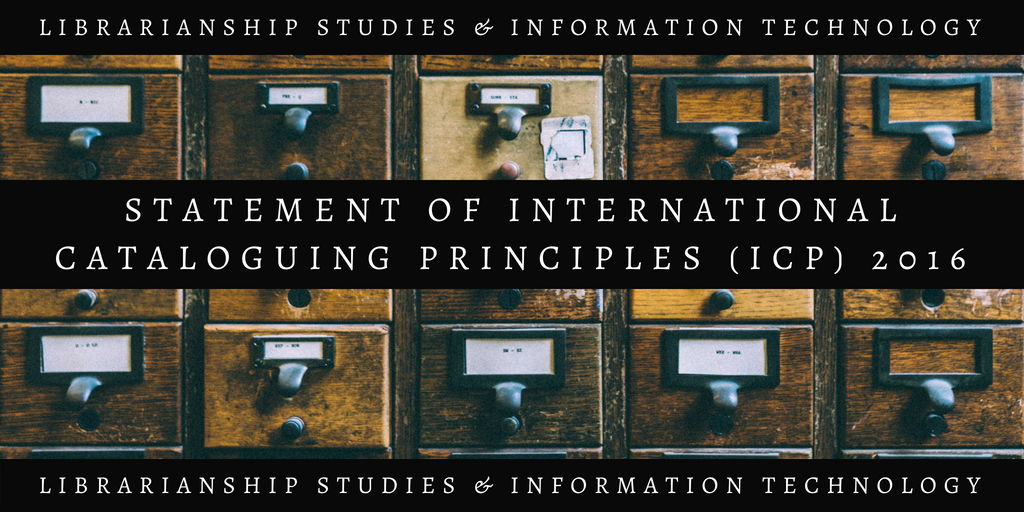 STATEMENT OF INTERNATIONAL CATALOGUING PRINCIPLES ICP