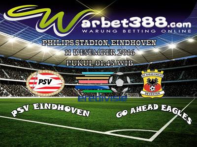 AGEN BOLA MAXBET - PREDIKSI PERTANDINGAN PSV VS GO AHEAD EAGLES 11 DESEMBER 2016