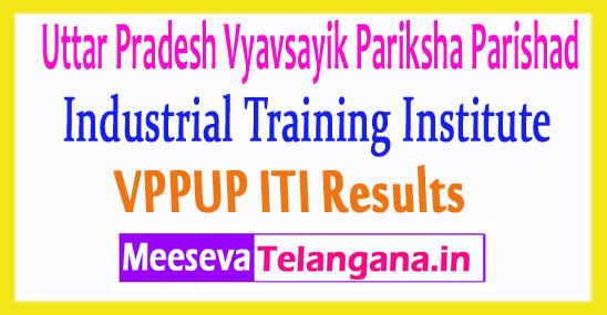 Uttar Pradesh Industrial Training Institute ITI Results 2017