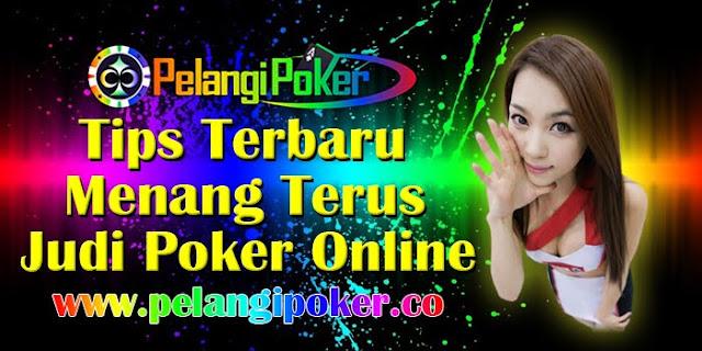 Tips-Terbaru-Menang-Terus-Judi-Poker-Online