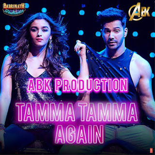 11111111-Tamma-Tamma-Again-BNKD-ABK-Production-2017