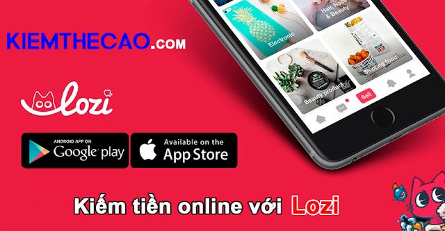 lozi, lozi kiếm tiền, kiếm tiền với lozi, cách kiếm tiền với lozi, app lozi kiếm tiền.