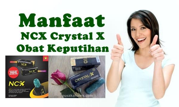 Manfaat NCX Crystal X Obat Keputihan dan Mengencangkan Vagina
