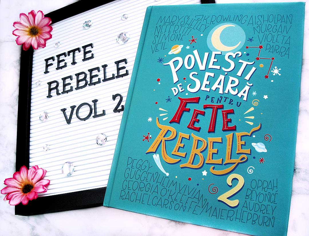 Povesti de seara pentru fete rebele vol 2 - Good Night Stories for Rebel Girls review recenzie pareri