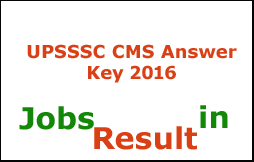 UPSSSC CMS Answer Key 2016