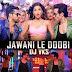 Jawani Le Doobi Remix - DJ VKS