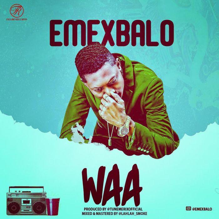 [Music] Emex Balo – Waa