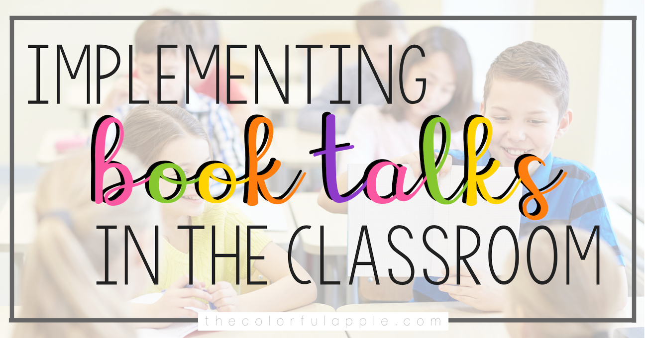 Book talks will turn your students into avid readers!  This blog post shares tips for getting started with book talks in your upper elementary or middle school classroom.