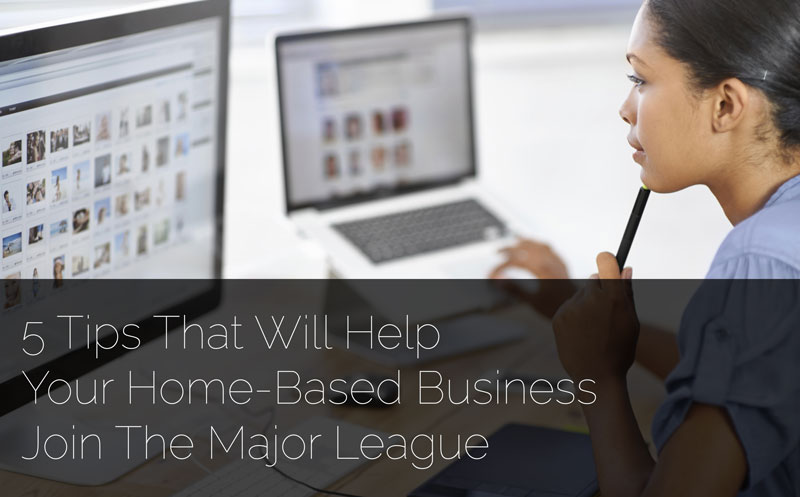 5 Tips That Will Help Your Home-Based Business