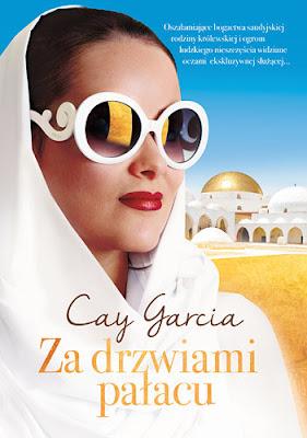 Za drzwiami pałacu Cay Gracia, czyli życie arabskiej księżniczki bez tajemnic