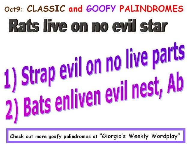 CLASSIC: Rats live on no evil star.  GOOFY: 1) Strap evil on no live parts. 2) Bats enliven evil nest, Ab.