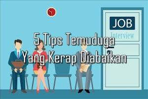 5 Tips Temuduga Yang Kerap Diabaikan