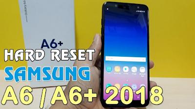 Cara Factory Reset / Hard Reset Samsung Galaxy A6 dan A6 Plus