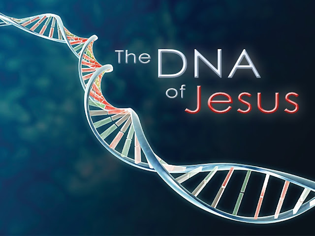 Jesus had DNA as well
