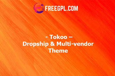 Tokoo – Dropship & Multi-vendor Theme Nulled Download Free