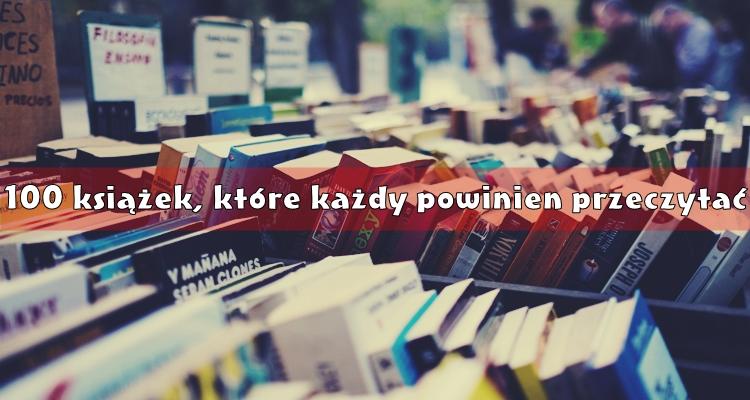 100 książek, które każdy powinien przeczytać