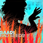 Saadi: Bad Seeds EP