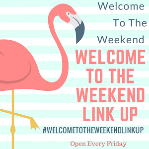 Welcome to the Weekend Linkup