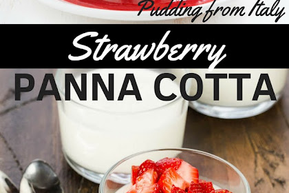 STRAWBERRY PANNA COTTA :Pudding from Italy