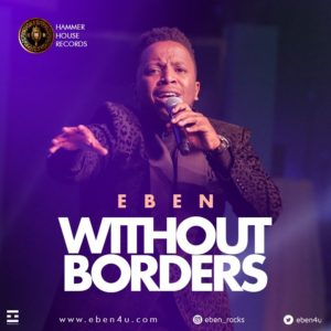 Latest Song : Eben – Without Borders