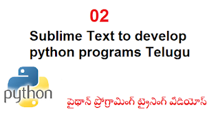 02 Sublime Text to develop python programs Telugu