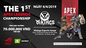 THE 1ST APEX LEGENDS CHAMPIONSHIP: Giải đấu Apex Legends đầu tiên được ASUS ROG và NVIDIA tổ chức tại Việt Nam