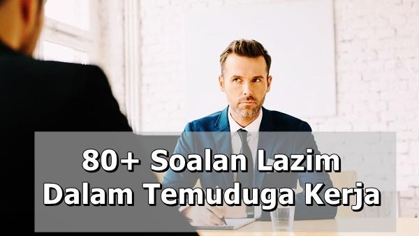 80+ Soalan Lazim Dalam Temuduga Kerja