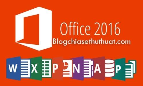 Office 2016 - Download Office 2016  Full Phần mềm soạn thảo văn bản, tạo bảng tính, thiết kế
