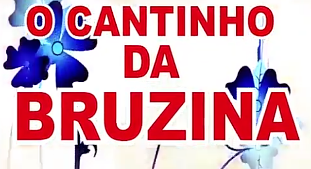 A animação do Cantinho da Bruzina.