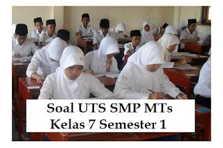 Soal UTS SMP MTs Kelas 7 Semester 1
