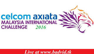Celcom Axiata Malaysia International Challenge 2016 live streaming