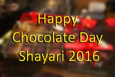 Happy Chocolate Day Shayari 2016