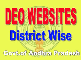 AP DEO's Websites, APDEO's New Websites, AP District wise Official Webportals, DEOAnantapur ,DEO East Godavari,DEO Guntur,DEO Kadapa,DEO Krishna,DEO Kurnool,DEO Nellore,DEO Prakasham,DEO Srikakulam,DEOVishakapatnam,DEOVizianagaram,DEO West Godavari,DEO Chittoor DEO's district wise official websites,district wise teachers information, seniority lists are available at district's official web portal, district wise teachers transfers information at deo's web portals, IV Category Lists