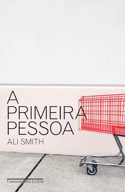 A primeira pessoa - Ali Smith