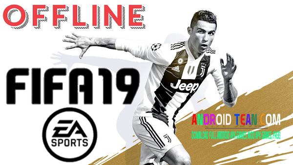 FIFA 19 Mod APK Data Fix Gold Edition Offline For Android