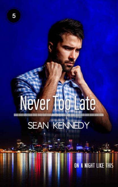 "Libri in uscita: ""Never too late"" (Serie On A Night Like This Book #5) di Sean Kennedy"