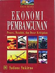 Judul Buku : EKONOMI PEMBANGUNAN Pengarang : Sadono Sukirno Penerbit : Kencana