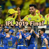 Mumbai Indians vs Chennai Super Kings final 2019 Match Head to Head in Hyderabad