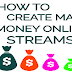 How to Create Make Money Online Stream