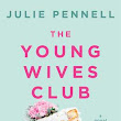 Review - THE YOUNG WIVES CLUB by Julie Pennell