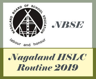 Nagaland HSLC Routine 2019, Nagaland Class 10 Routine 2019, NBSE HSLC Time table 2019, Nagaland HSLC Routine 2019