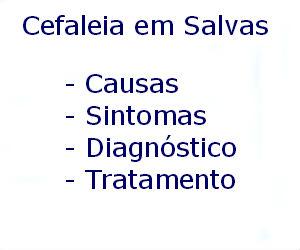 Cefaleia em Salvas causas sintomas diagnóstico tratamento prevenção riscos complicações