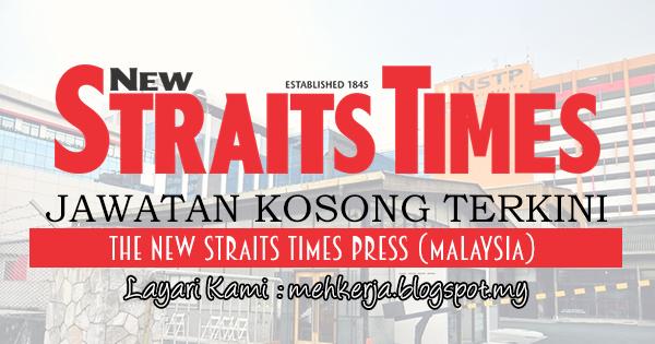 Jawatan Kosong Terkini 2017 di The New Straits Times Press (Malaysia) Berhad