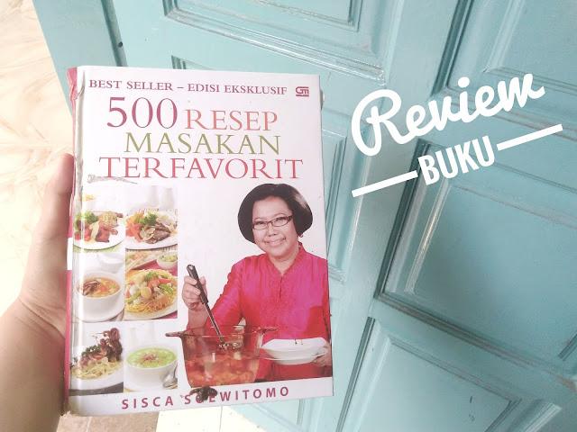 Review Buku 500 Resep Masakan Terfavorit Yang Anti Gagal Karya Ibu