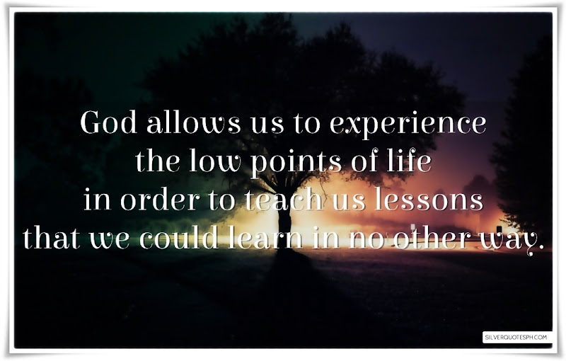 God Allows Us To Experience The Low Point Of Life, Picture Quotes, Love Quotes, Sad Quotes, Sweet Quotes, Birthday Quotes, Friendship Quotes, Inspirational Quotes, Tagalog Quotes