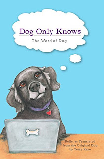 Dog Only Knows: The Word of Dog - an animal care book by Terry Kaye