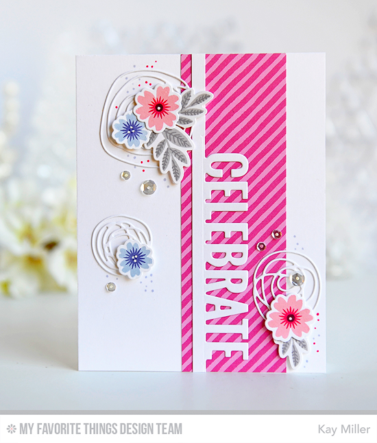 Floral Celebrate Card by Kay Miller featuring the Mini Modern Blooms stamp set and Die-namics and the Accent It - Celebrate and Lisa Johnson Designs Scribble Roses Overlay Die-namics #mftstamps
