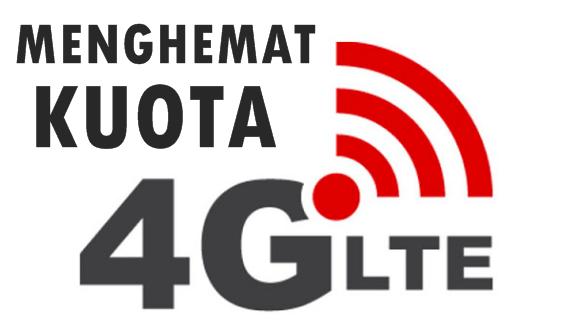 Cara Akurat Menghemat Kuota Internet Android 4G LTE Semua Provider